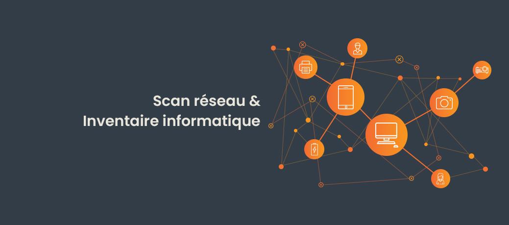 Scan réseau pour l'inventaire de parc informatique