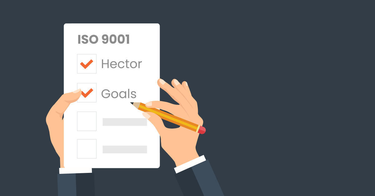 Why Hector will help you to get your iso-9001 certification