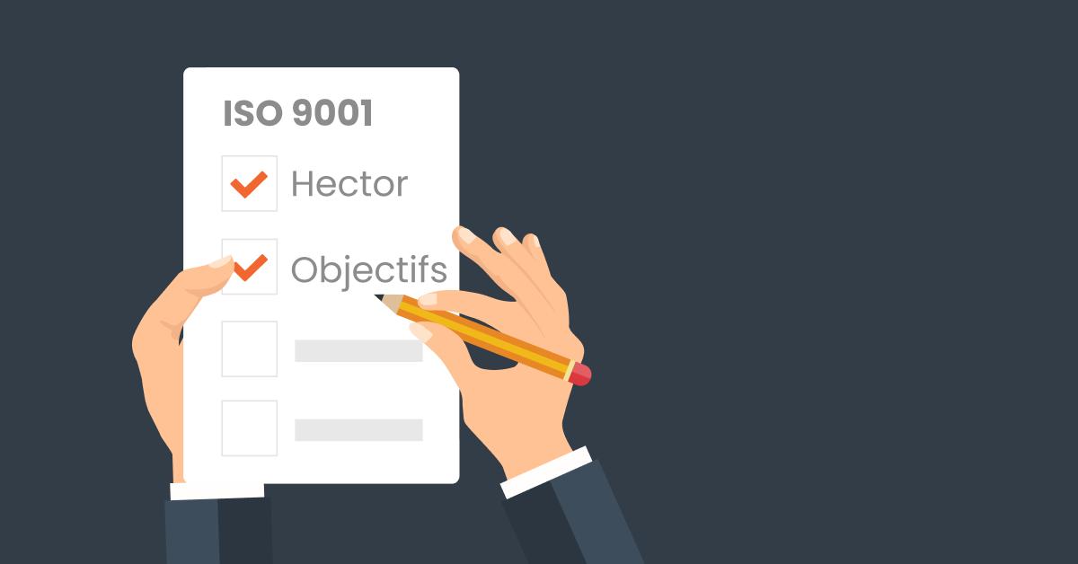Utiliser Hector pour arriver à obtenir sa certification iso 9001 pour son entreprise